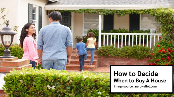 How to Decide When to Buy A House